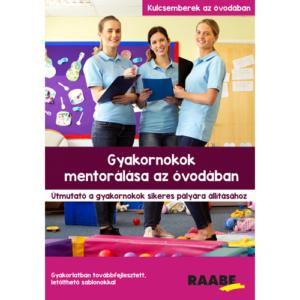 Gyakornokok mentorálása az óvodában - Útmutató a gyakornokok sikeres pályára állításához
