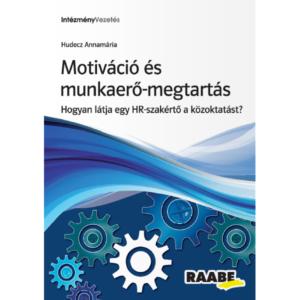 Motiváció és munkaerő-megtartás